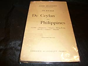En Escale : De Ceylan Aux Philippines. Ceylan, Singapour, Saïgon, Hong-Kong, Macao, Canton, ...