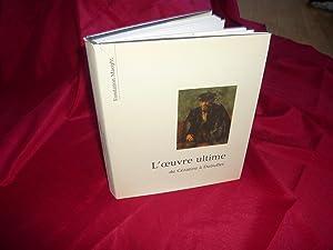 L'oeuvre Ultime. De Cézanne A Dubuffet.: Prat Jean-Louis