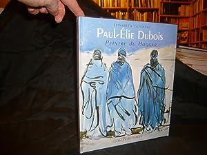 Paul-Elie Dubois Peintre Du Hoggar: Cazenave Elisabeth