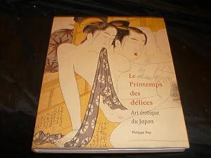 Le Printemps Des Délices Art Erotique Du Japon: Collectif