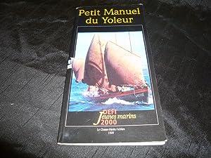 Petit Manuel Du Yoleur. Défi Jeunes Marins 2000.: Philippe Michel Et Ses Amis