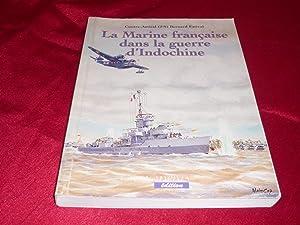 La Marine Française Dans La Guerre D'Indochine: Estival Bernard (Contre-Amiral (2eS))