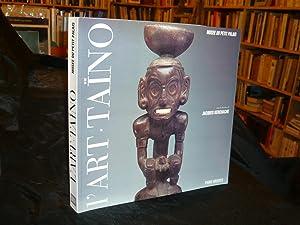 L'Art Taïno. L'Art Des Sculpteurs Taïnos Chefs-D'Oeuvre: Kerchache Jacques