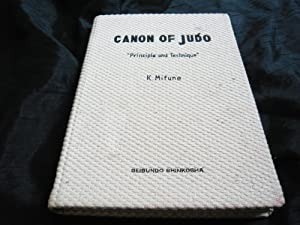 Canon Of Judo. Principle And Technique: Mifune Kyuzo