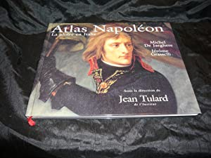 Atlas Napoléon La Gloire En Italie: Jaeghere Michel De Et Grasselli Jérôme