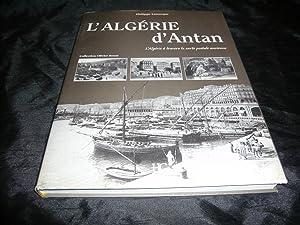 L'Algérie D'Antan. L'Algérie A Travers La Carte Postale Ancienne. ...