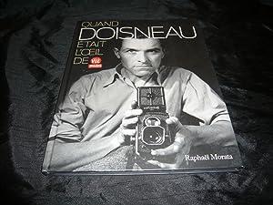 Quand DOISNEAU Était L'Oeil De Point De Vue Images Du Monde.: Morata Raphaël
