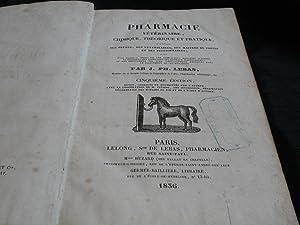 PHARMACIE Vétérinaire, Chimique, Théorique Et Pratique; A L'Usage Des El&...