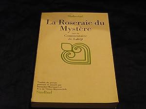 La Roseraie Du Mystère Golshan-e Raz suivi de Commentaire De Lahîjî Mafâ...