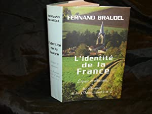 L'Identité De La France. Espace Et Histoire. Les Hommes Et Les Choses, Tomes 1 Et 2: ...