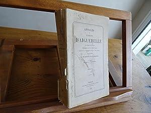 Annales De L'Abbaye D'Aiguebelle De L'Ordre De Citeaux (Congrégation De N.-D....