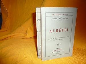 Aurélia. Révision Du Texte Et Introduction Par Henri Clouard: Nerval Gérard De