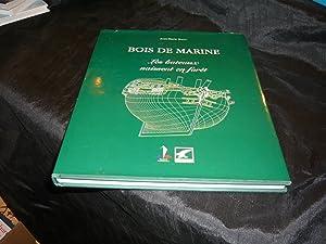 Bois De Marine. Les Bateaux Naissent En Forêt: Ballu Jean-Marie
