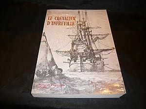 Le Chevalier D'Infreville Et Les Marquis De La Mer: Dinfreville Jacques