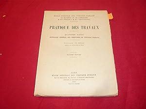 PRATIQUE DES TRAVAUX - Quatrième Partie Outillage Général Des Chantiers De Travaux Publics - ...