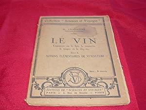 Le Vin. Comment On Le Fait, Le Conserve, Le Soigne Et Le Déguste, Suivi De Notions El&eacute...