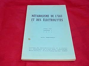 Métabolisme De L'Eau Et Des Electrolytes. Revue Trimestrielle, Tome XIII, Fascicule 1, ...