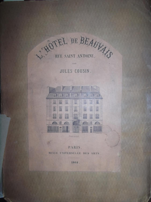 [Paris] L¿hôtel de Beauvais, rue Saint Antoine. Jules Cousin