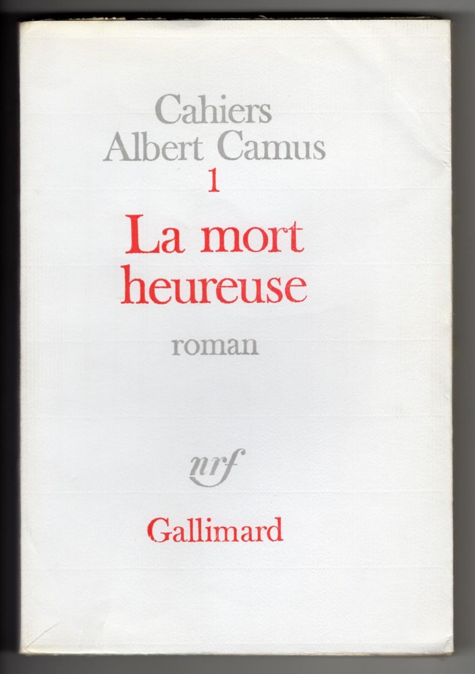 Cahiers Albert Camus 1: LA MORT HEUREUSE. Roman CAMUS, Albert