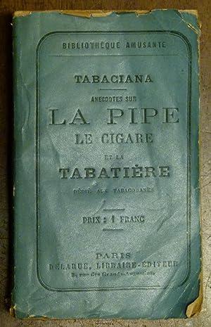 TABACIANA. Recueil intéressant dédié aux tabacomanes et: Ana-Gramme BLISMON