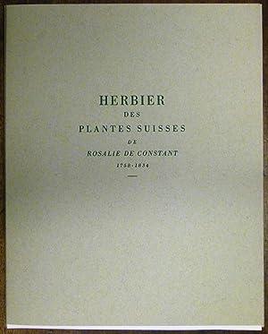 HERBIER DES PLANTES SUISSE, 1758-1834.: Rosalie de CONSTANT