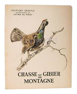 CHASSE ET GIBIER DE MONTAGNE.: Edouard DEMOLE / Xavier de PORET