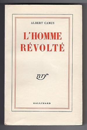 L'HOMME RÉVOLTÉ: CAMUS, Albert