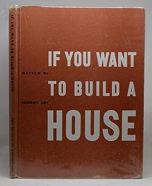 IF YOU WANT TO BUILD A HOUSE: MOCK, Elizabeth (éd.)