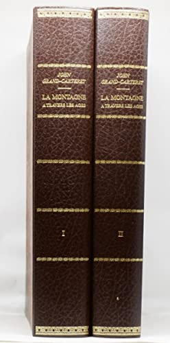 LA MONTAGNE A TRAVERS LES AGES 1.: GRAND-CARTERET, John