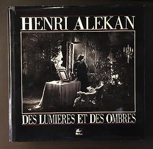 DES LUMIÈRES ET DES OMBRES.: ALEKAN, Henri