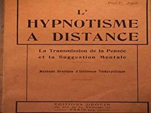 L YPNOTISME A DISTANCE, la transmission de pensée et la suggestion mentale, méthode pratique d in...