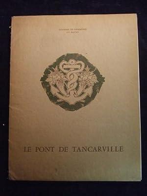LE PONT DE TANCARVILLE, genèse et Réalisation: Collectif