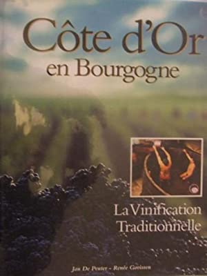 COTE D?OR EN BOURGOGNE, LA VINIFICATION TRADITIONNELLE