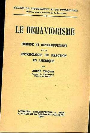 LE BEHAVIORISME, origine et développement de la: André TILQUIN