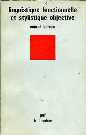 LINGUISTIQUE FONCTIONNELLE ET STYLISTIQUE OBJECTIVE: Conrad BUREAU
