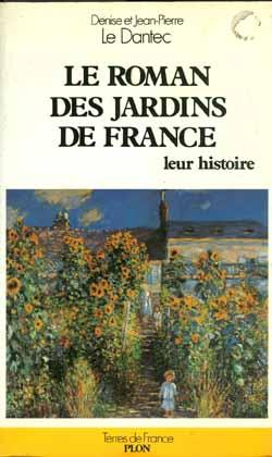 LE ROMAN DES JARDINS DE FRANCE, leur: Denise et Jean-Pierre