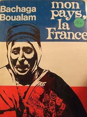 Mon pays la France: le Bachaga Boualam