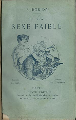 Le Vrai Sexe Faible.: Albert Robida.