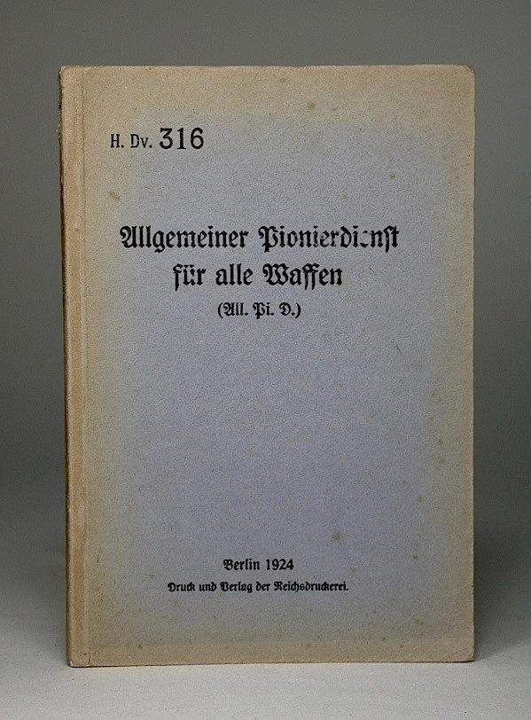 Allgemeiner Pionierdienst für alle Waffen. (All. Pi. D.). H.Dv. 316.
