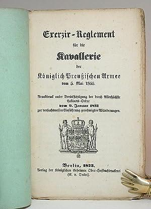 Exerzir-Reglement für die Kavallerie der Königlich Preußischen Armee vom 5. Mai ...