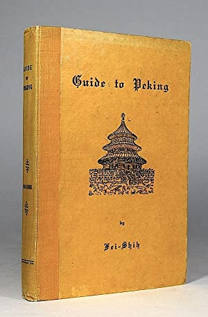 Guide to Peking and its Environs Near and Far.: Fei-Shi. (Emil Sigmund Fischer).