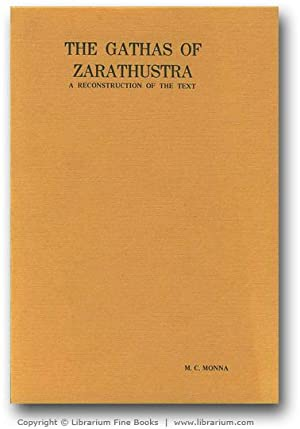 The Gathas of Zarathustra: A Reconstruction of the Text.: Monna, Maria Cornelia.
