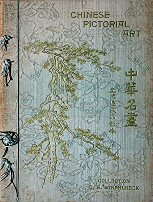 Chinese Pictorial Art, Illustrated by Coloured and Collotyped Reproductions from the Author's ...