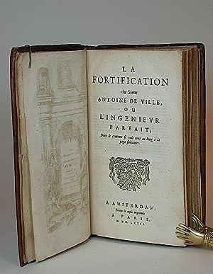 La fortification du Sieur Antoine de Ville, ou l'ingenieur parfait. [Les Fortifications du ...