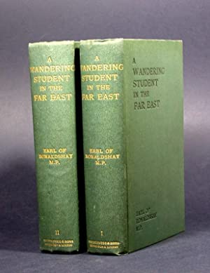 A Wandering Student in the Far East, I-II. [TWO VOLUMES].: The Earl of Ronaldshay. [Lawrence John ...