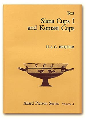 Siana Cups I and Komast Cups. I. Text; II. Plates. (Allard Pierson Series, 4). [TWO VOLUMES].