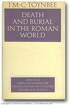 Death and Burial in the Roman World. (Aspects of Greek and Roman Life).