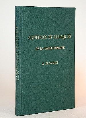 Recherches sur les aqueducs et cloaques de la Gaule romaine.: Blanchet, [Jules] Adrien.