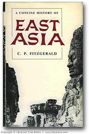 A Concise History of East Asia.: Fitzgerald, C. P.