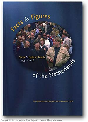 Facts and Figures of the Netherlands: Social and Cultural Trends, 1995-2006.: Roes, Theo (Editor).